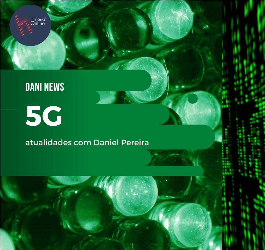 DANI NEWS: 5G – questões atuais