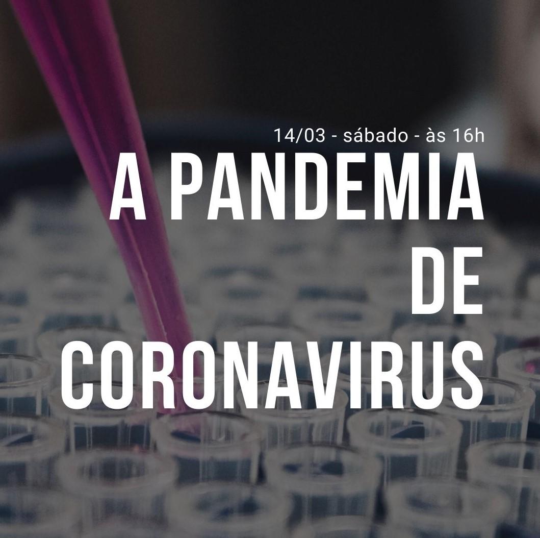 Pandemia de coronavirus: vídeo e podcast da live