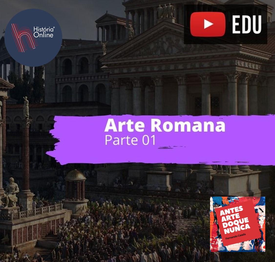 Arte romana – parte 01: História da Arte (aula 06)