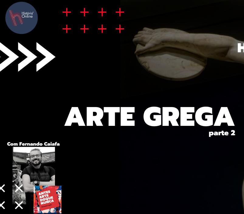 Arte Grega – parte 02: História da Arte (aula 05)