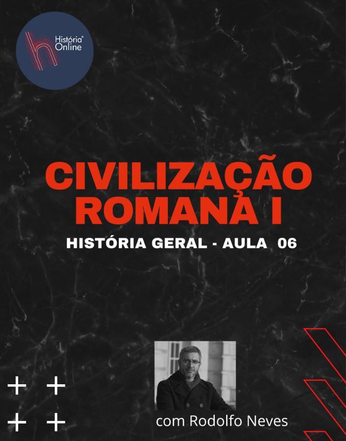 Civilização Romana I (aula 06) – História Geral